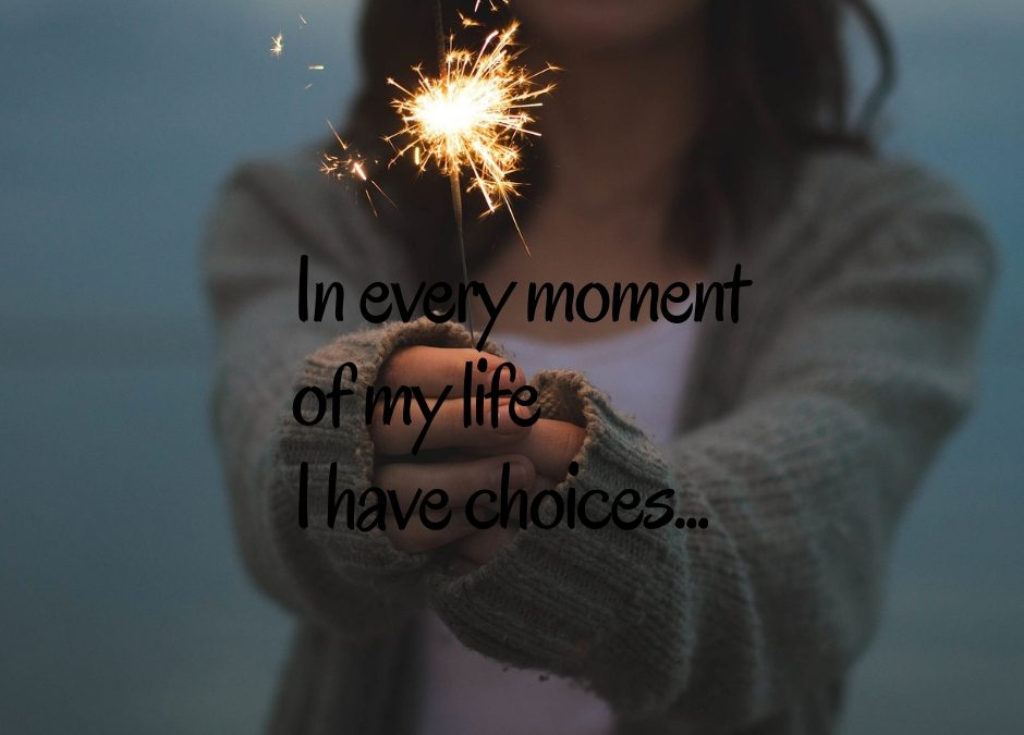 We can choose in every moment