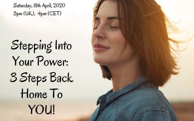 Webinar – Stepping Into Your Power – 3 Steps Back Home To You!